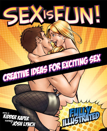 Sex Is Fun! by Kidder Kaper