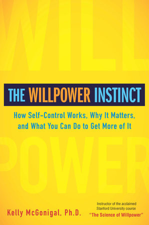 The Willpower Instinct by Kelly McGonigal