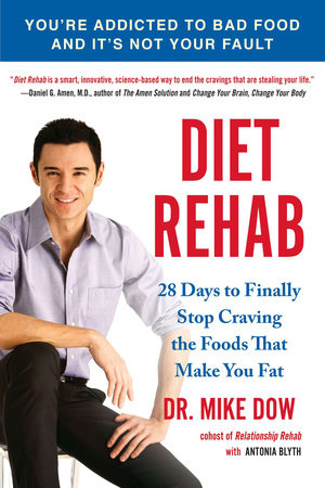 Diet Rehab by Mike Dow and Antonia Blyth