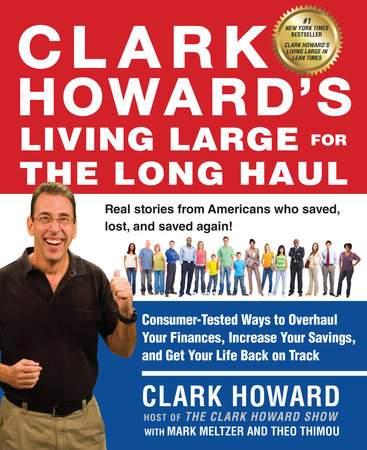 Clark Howard's Living Large for the Long Haul by Clark Howard, Mark Meltzer and Theo Thimou
