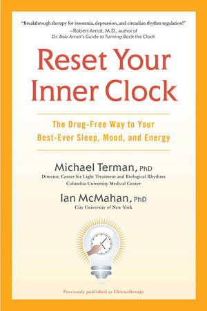 Chronotherapy by Michael Terman Ph.D. and Ian McMahan Ph.D.