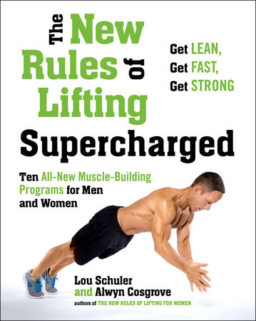 The New Rules of Lifting Supercharged by Lou Schuler and Alwyn Cosgrove