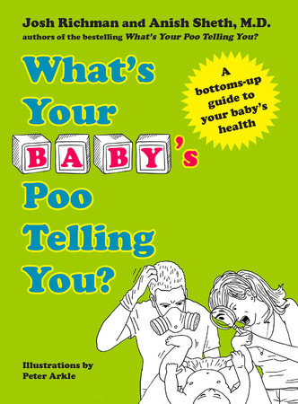 What's Your Baby's Poo Telling You? by Anish Sheth and Josh Richman