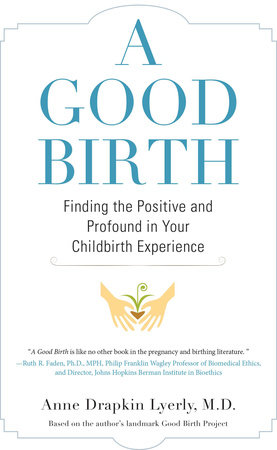 A Good Birth by Anne Lyerly