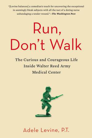 Run, Don't Walk by Adele Levine