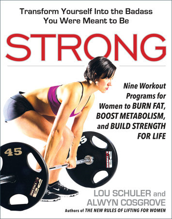 Strong by Lou Schuler and Alwyn Cosgrove