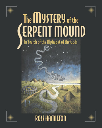The Mystery of the Serpent Mound by Ross Hamilton