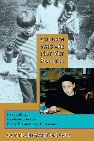 Children Who Are Not Yet Peaceful by Donna Bryant Goertz