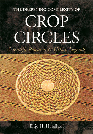 The Deepening Complexity of Crop Circles by Eltjo Haselhoff