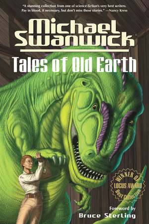 Tales of Old Earth by Michael Swanwick