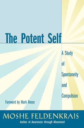The Potent Self by Moshe Feldenkrais