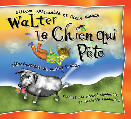 Walter le Chien qui Pete by William Kotzwinkle and Glenn Murray