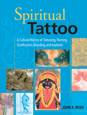 Spiritual Tattoo by John A. Rush