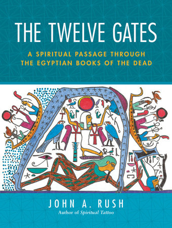 The Twelve Gates by John A. Rush
