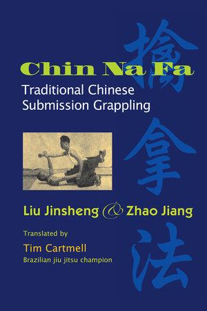 Chin Na Fa by Jinsheng Liu and Jiang Zhao