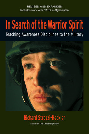 In Search of the Warrior Spirit, Fourth Edition by Richard Strozzi-Heckler