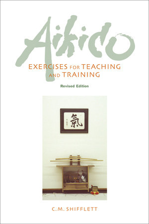 Aikido Exercises for Teaching and Training by C. M. Shifflett