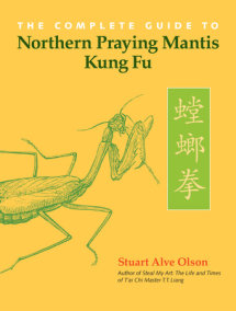 The Complete Guide to Northern Praying Mantis Kung Fu