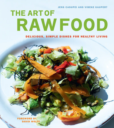 The Art of Raw Food by Jens Casupei and Vibeke Kaupert