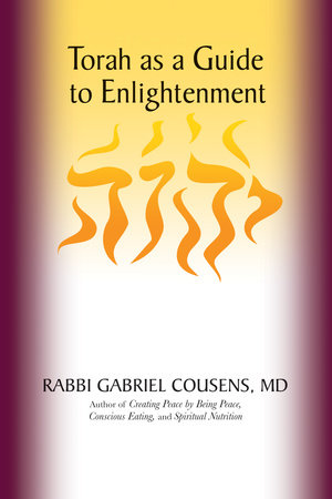 Torah as a Guide to Enlightenment by Gabriel Cousens, M.D.