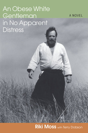 An Obese White Gentleman in No Apparent Distress by Riki Moss and Terry Dobson