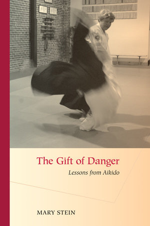 The Gift of Danger by Mary Stein