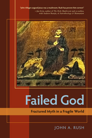 Failed God by John A. Rush