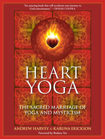 Heart Yoga by Andrew Harvey and Karuna Erickson