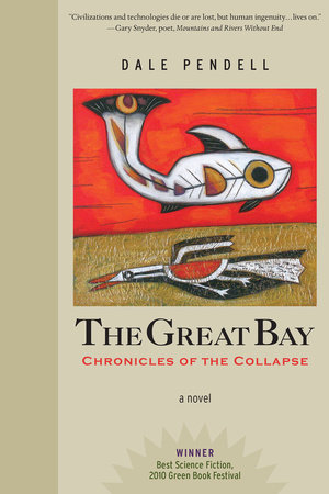 The Great Bay by Dale Pendell