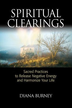 Spiritual Clearings by Diana Burney