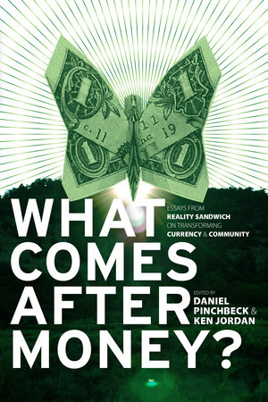 What Comes After Money? by