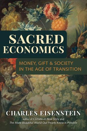 Sacred Economics by Charles Eisenstein