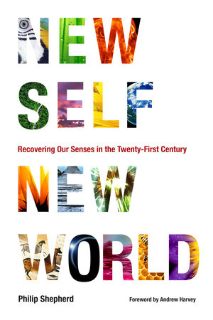 New Self, New World by Philip Shepherd