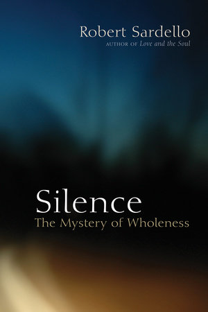 Silence by Robert Sardello