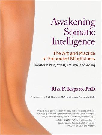 Awakening Somatic Intelligence by Risa F. Kaparo, Ph.D.