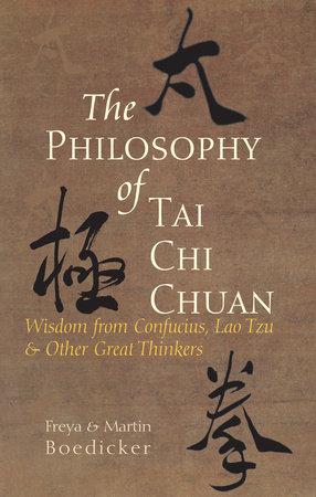 The Philosophy of Tai Chi Chuan by Freya Boedicker and Martin Boedicker