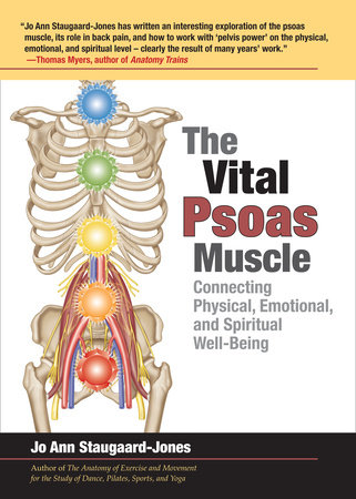 The Vital Psoas Muscle by Jo Ann Staugaard-Jones
