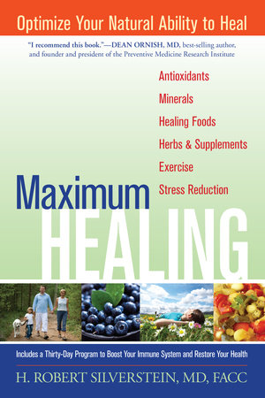 Maximum Healing by H. Robert Silverstein, M.D.