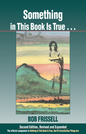 Something in this Book is True by Bob Frissell