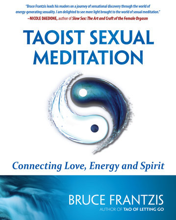 Taoist Sexual Meditation by Bruce Frantzis