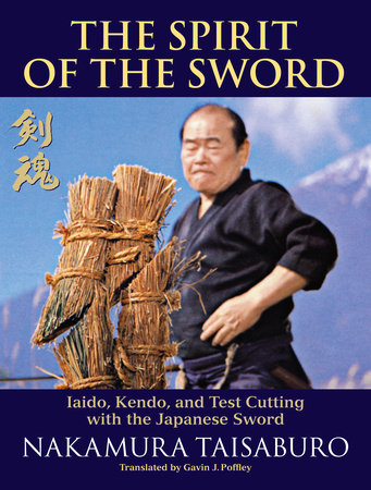 The Spirit of the Sword by Nakamura Taisaburo