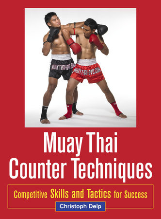 Muay Thai Counter Techniques by Christoph Delp