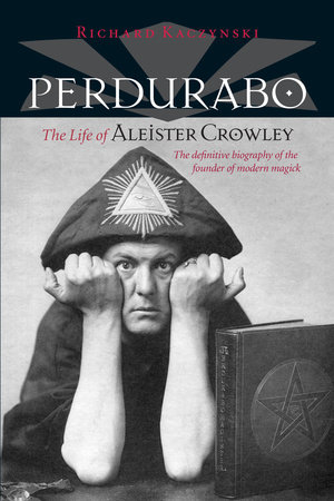 Perdurabo, Revised and Expanded Edition by Richard Kaczynski