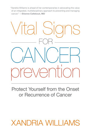 Vital Signs for Cancer Prevention by Xandria Williams
