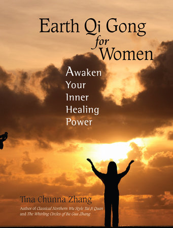 Earth Qi Gong for Women by Tina Chunna Zhang