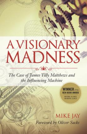 A Visionary Madness