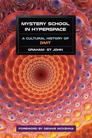 Mystery School in Hyperspace by Graham St John