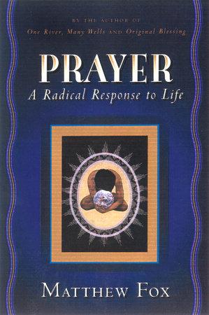 Prayer by Matthew Fox