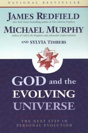 God and the Evolving Universe by James Redfield, Michael Murphy and Sylvia Timbers