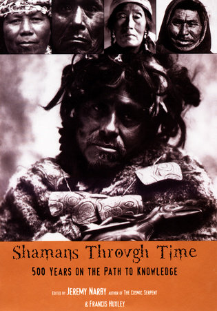 Shamans Through Time by Jeremy Narby